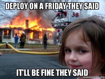 Meme de desplegar en viernes